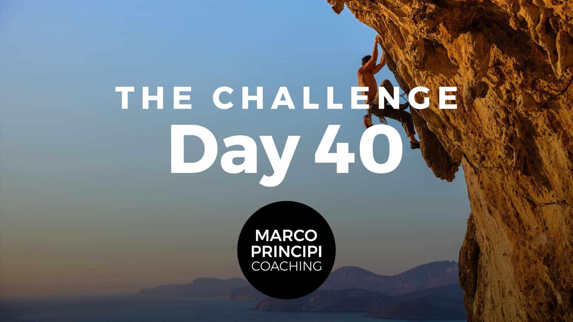 Marco Principi The Challenge Day 40